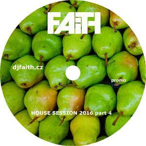 Dj Faith-House Session 2016 part 4