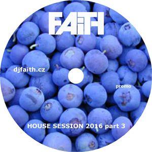 Dj Faith-House Session 2016 part 3