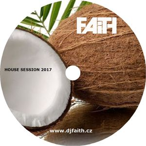 Dj Faith - House Session 2017