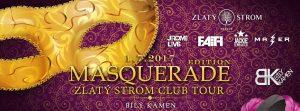 1.7.2017 Zlatý Strom Club Tour Masquerade – Bílý Kámen Doksy