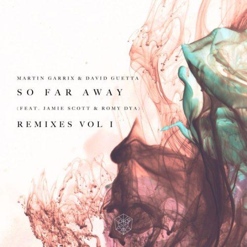 Martin Garrix & David Guetta, Jamie Scott & Romy Dya, CLiQ - So Far Away(Extended Remix)