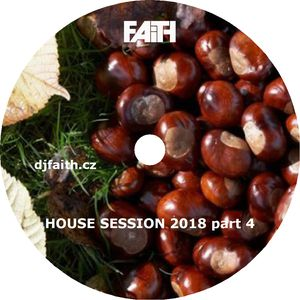 Dj Faith - House session 2018 part 4