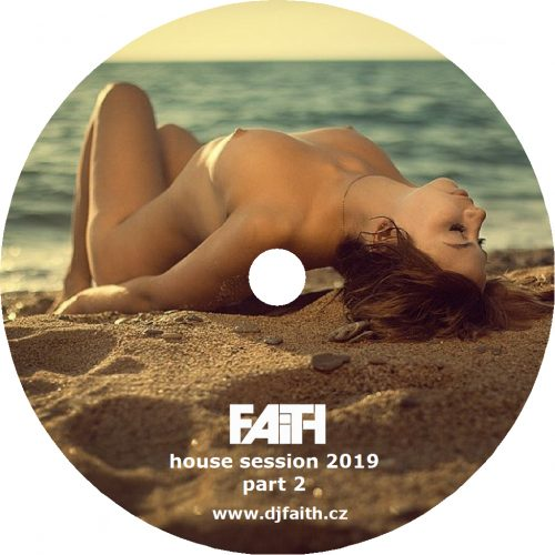 Dj Faith - House Session 2019 part 2