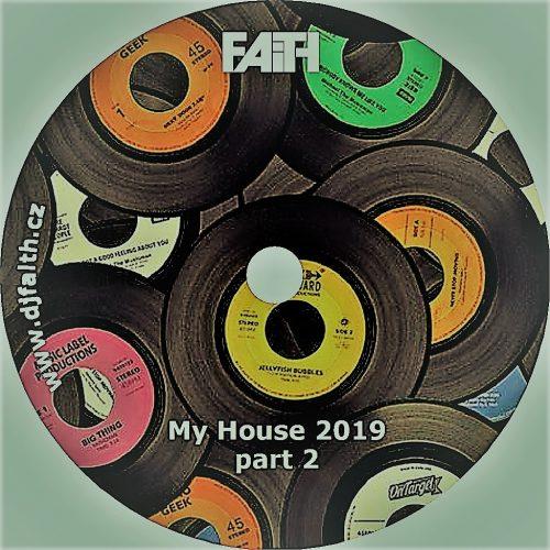Dj Faith - My House 2019 part 2