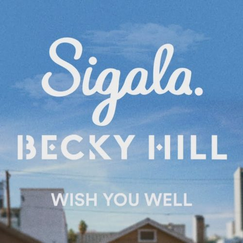 Sigala, Becky Hill Wish You Well (Faith Extended Mix)