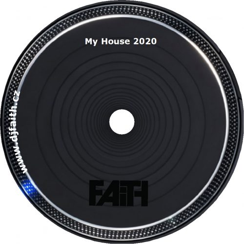 Dj Faith - My House 2020