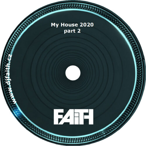 Dj Faith - My House 2020 part 2