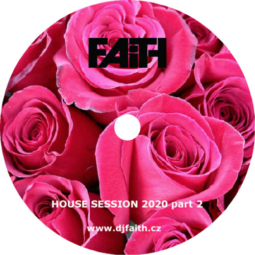 Dj Faith - House Session 2020 part 2
