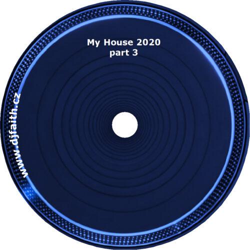 Dj Faith-My House 2020 part 3