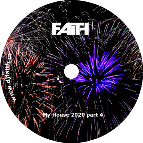 Dj Faith - My House 2020 part 4