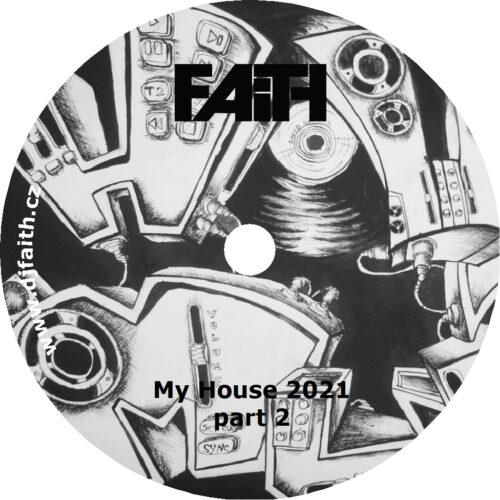 Dj Faith - My House 2021 part 2